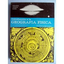 Introducción A La Geografía Física Francisco Valencia Rangel