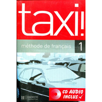 Taxi! 1 Methode De Francais - Guy Capelle / Hachette