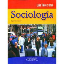 Sociologia 2/ed - Luis Perez Cruz / Publicaciones Cultural