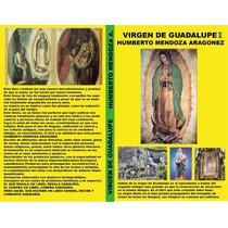 Virgen De Guadalupe María Historias De Santos Vírgenes Reliq