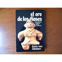 El Oro De Los Dioses Erich Von Daniken