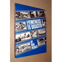 Testigo De Desastres 1900 A 1984 Edición En Inglés Dan Perke