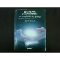Brian Inglis, Fenómenos Paranormales, Una Visión Panorámica