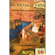 El Rio De La Vida (filosofia), Lorenzo Da Firenze