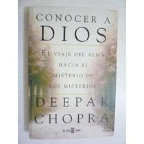 Conocer A Dios. Deepak Chopra. 1a Ed. Plaza & Janés. 2000.