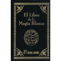 El Libro De La Magia Blanca Editorial Humanitas