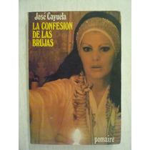 La Confesión De Las Brujas. José Cayuela, 1980. Ed. Pomaire.