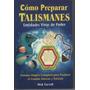 Cómo Preparar Talismanes Entidades Vivas De Poder.