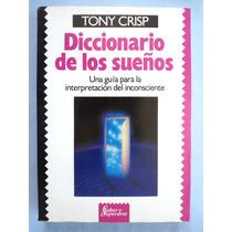 Diccionario De Los Sueños. Tony Crisp