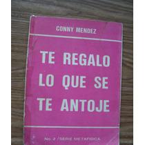Te Regalo Lo Que Se Te Antoje-aut-conny Méndez-metafísica