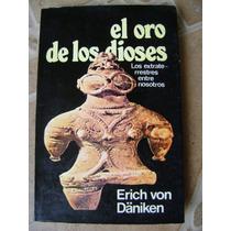 El Oro De Los Dioses. Erich Von Daniken. $199