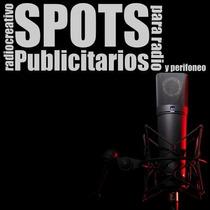 Spots Publicitarios, Comerciales - Radio Y Perifoneo