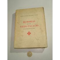 Libro Antiguo Memorias De Un Viejo Palacio Carlos S. Navarro