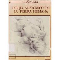 Dibujo Anatómico De La Figura Humana - Libro