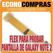 Flex Para Probar Pantalla De Galaxy Note 2 100% Nuevo