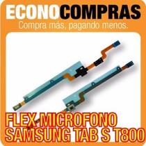 Flex Microfono Para Samsung Galaxy Tab S T800 100% Nuevo!!!!