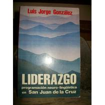 Liderazgo En San Juan De La Cruz-neuro Lenguistica-jorge Glz