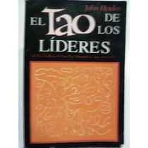 Libro El Tao De Los Líderes. John Heider. Ed. Merlín Libros