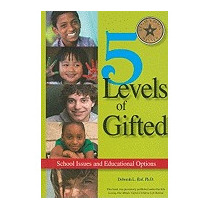 5 Levels Of Gifted: School Issues And, Deborah L Ruf