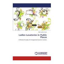 Ladies Lavatories In Public Places, Gurav Nitin Sushen