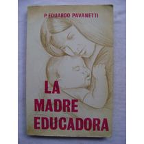 La Madre Educadora - P. Eduardo Pavanetti