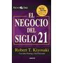 Audiolibro El Negocio Del Siglo Xxi De Robert Kiyosaki