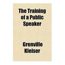 Training Of A Public Speaker, Grenville Kleiser