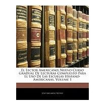 El Lector Americano: Nuevo Curso Gradual, Jos Abelardo Nez