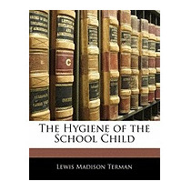 Hygiene Of The School Child, Lewis Madison Terman