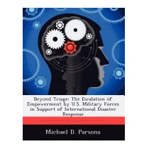 Beyond Triage: The Escalation Of, Michael D Parsons