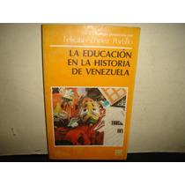 La Educación En La Historia De Venezuela - Felícitas López P