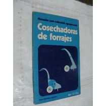 Libro Cosechadoras De Forrajes , Manuales Para La Educacion