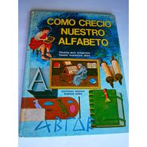 Libro Como Creció Nuestro Alfabeto, Editorial Buenos Aires