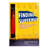 Finding Superman: Debating The Future Of, Watson Scott Swail