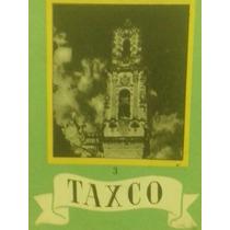 Taxco México Su Arte Y Sus Bellezas
