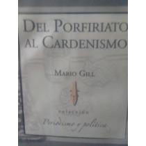 Periodismo Y Política Del Porfiriato Al Cardenismo Por Mario