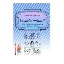 Escuela Infantil: Una Institucion Educativa De, Susana Lopez