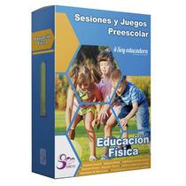 Fichero Sesiones Y Juegos De Educación Física Para Preesc