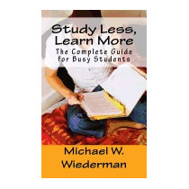 Study Less, Learn More: The, Michael W Wiederman Phd