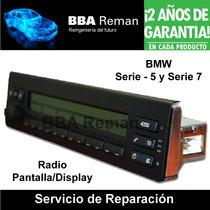 Bmw Serie 5 7 Pantalla Radio Display Lcd Reparacion