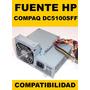 Fuente De Poder Hp / Compaq Dc5100 , Dc7100, Dc7600 Y Dx6100