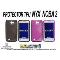 Funda Protector Silicon Tpu Nyx Noba 2 + Mica Gratis