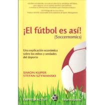 Libro Virtual El Futbol Es Así! (soccernomics). En Formato .