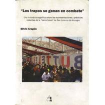 Libro Los Trapos Se Ganan En Combate. En Formato .pdf