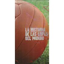 Libro La Historia De Las Copas Del Mundo. 2006.