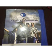 Libro De Pachuca La Gloria De Un Centenario