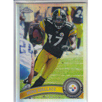 2011 Topps Chrome Refractor Mike Wallace Wr Steelers
