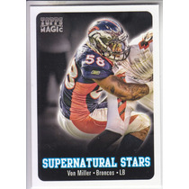 2012 Topps Magic Supernatural Stars Von Miller Lb Broncos