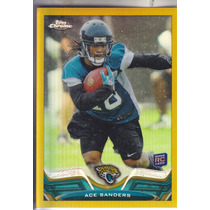 2013 Topps Chrome Gold Refractor Rookie Ace Sanders Wr /50