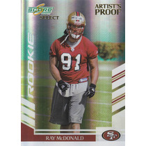 2007 Select Artists Proof Rookie Ray Mcdonald 49ers 14/32